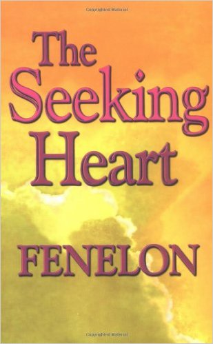 Fenelon, The Seeking Heart